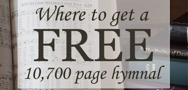 Where to Get a 10,700 Page Hymnal for FREE!
