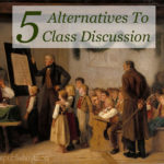 Class discussions, by their very nature, need some adapting to be used in a homeschool setting. Here are 5 great alternatives to class discussions.