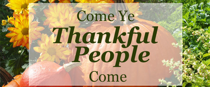 Come, Ye Thankful People, Come