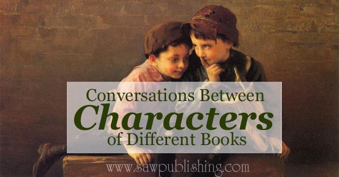 Conversations Between Characters