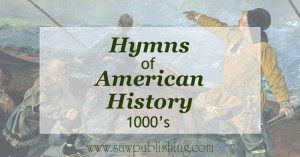 Looking for hymns of American History? This series covers hymns from major periods of U.S. history starting with the time of Leif Ericson (1000's).
