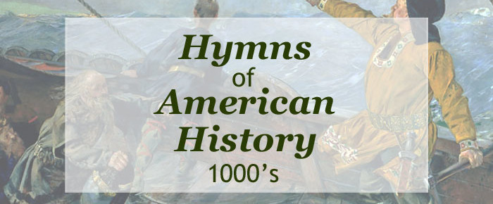The Hymns of American History – Early European Contact (1000)