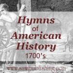 Looking for hymns of American History? This series covers hymns from major periods of U.S. history including the Colonial Era (1700's).