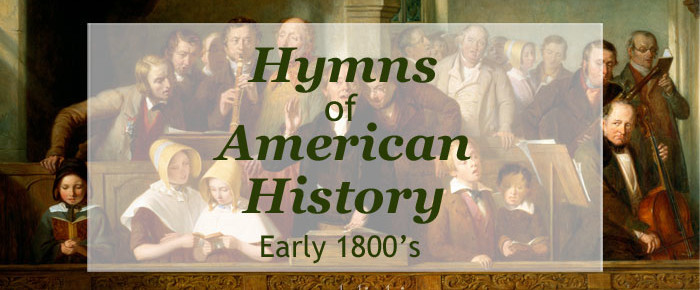 Hymns of American History – The United States in the Early 1800's (1800-1850)