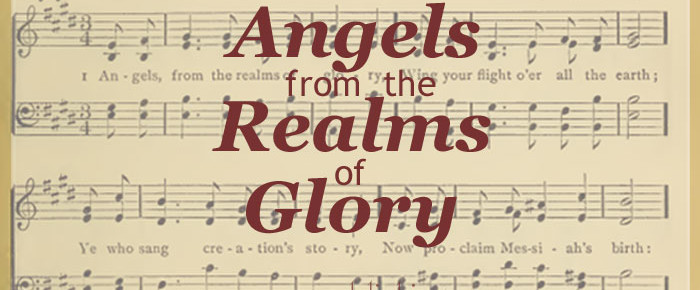 Why Angels From the Realms of Glory is one of the Two Best Christmas Hymns