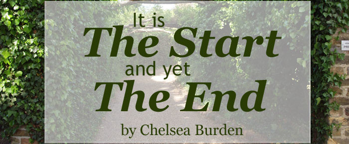 It is the Start and Yet the End – Chelsea Burden