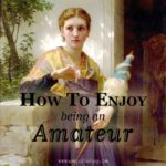 How To Enjoy The Amateur Stage