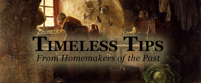 Timeless Tips From Homemakers of the Past