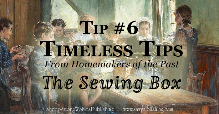 What supplies are necessary before you start sewing? Today's Timeless Tip takes a look at some traditional advice for how to create the perfect sewing box.