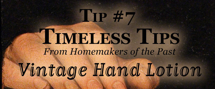 Amazing Non-Toxic Hand Lotion – Timeless Tip #7