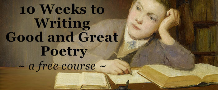 10 Weeks to Writing Good and Great Poetry – A Free Course