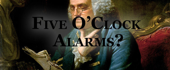 Five O'clock Alarms?