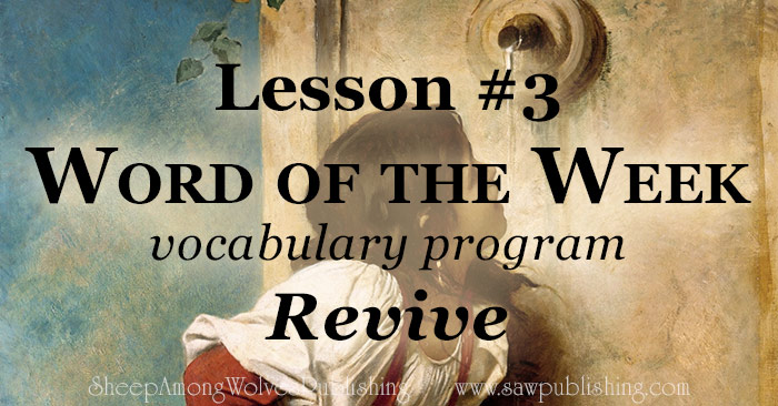 The Word of the Week Lesson #3 takes a look at Psalm 138:7 as we explore the meaning of the word REVIVE.