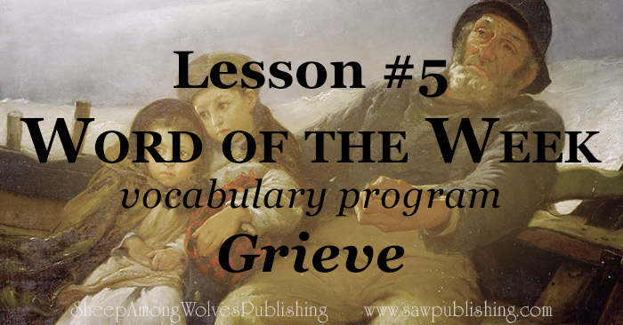 The Word of the Week Lesson #5 takes a look at Ephesians 4:30 as we explore the meaning of the word GRIEVE.