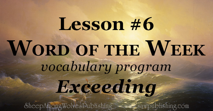 The Word Of The Week lesson #6 takes a look at Matthew 5:11-12 and Genesis 15:1 as we explore the meaning of the word EXCEEDING.