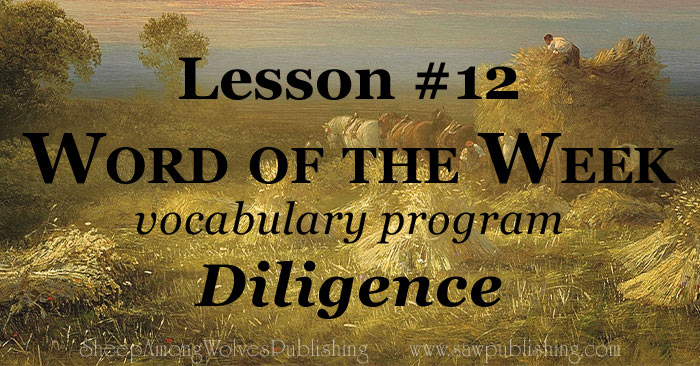 The Word of the Week Lesson #12 takes a look at Proverbs 4:23 as we explore the meaning of the word DILIGENCE.