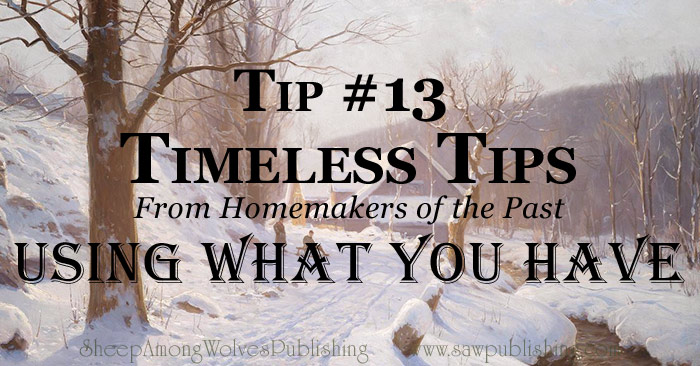 Are you looking for ways to find blessing, even on a tight budget? Today's Timeless Tip from Homemakers of the Past offers a host of suggestions for low-cost Christmas projects.