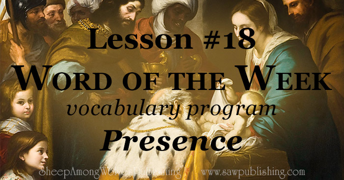 The Word of the Week Lesson #18 takes a look at Psalm 95:2 and Acts 3:19 as we explore the meaning of the word PRESENCE.