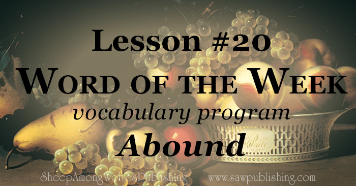 The Word of the Week Lesson #20 takes a look at 2 Corinthians 9:8 as we explore the meaning of the word ABOUND.
