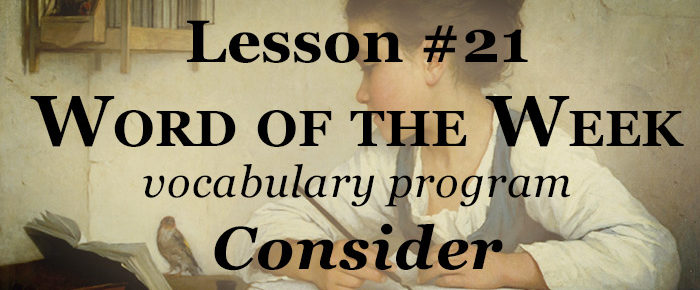 Word of the Week Lesson #21 – CONSIDER