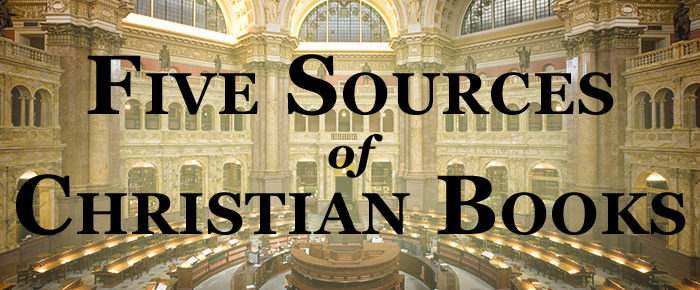 Five Sources of Quality Christian Books