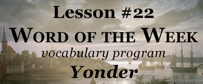 Word of the Week Lesson #22 – YONDER