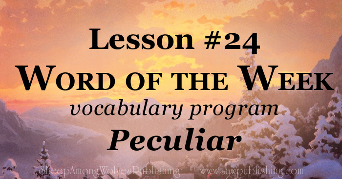 The Word of the Week Lesson #24 takes a look at 1 Peter 2:9 as we explore the meaning of the word PECULIAR.