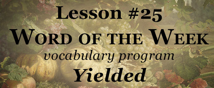 Word of the Week Lesson #25 – YIELDED