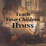 Isaac Watts' four reasons to teach your children hymns challenges you to make use of his powerful tool for training the next generation.