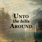 Unto the Hills Around, by John Campbell, captures the comfort and beauty of Psalm 121 in a faithful meterization which is easily memorized and sung.