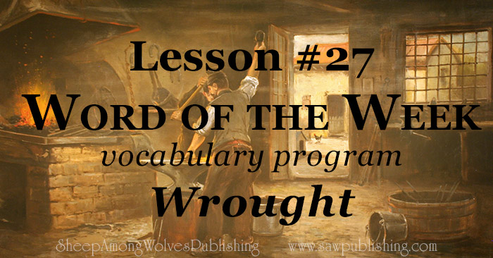 The Word of the Week Lesson #27 takes a look at Psalm 31:19 as we explore the meaning of the word WROUGHT.