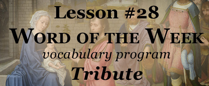 Word of the Week Lesson #28 – TRIBUTE