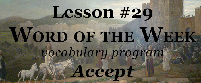 Word of the Week Lesson #29 – ACCEPT