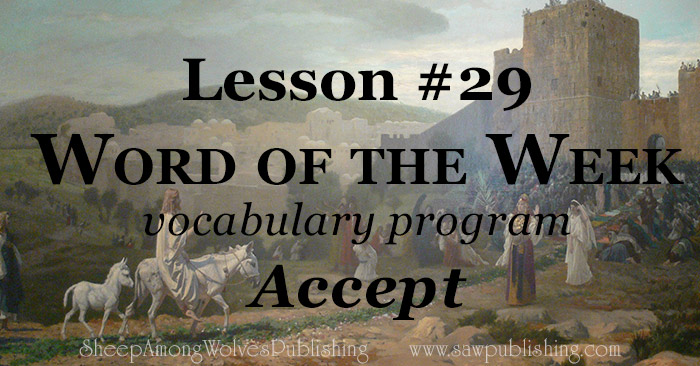 The Word of the Week Lesson #29 takes a look at Psalm 119:108 as we explore the meaning of the word ACCEPT.
