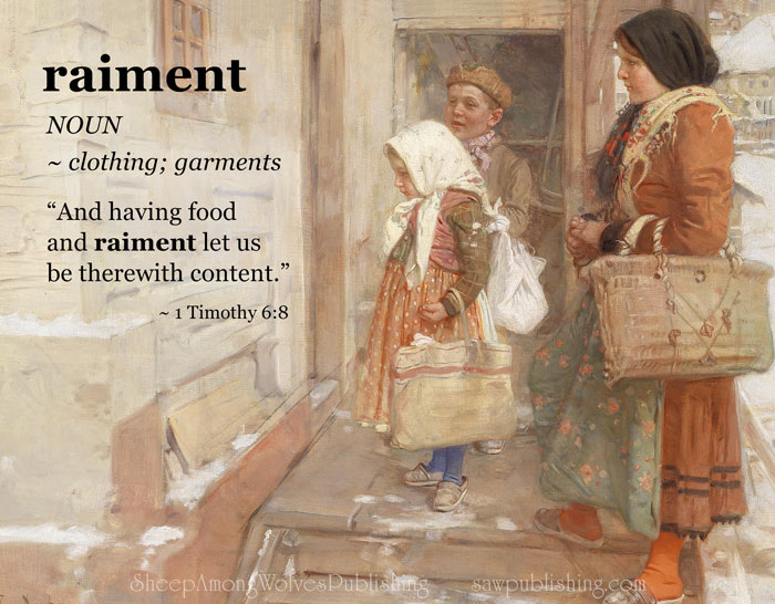 The Word of the Week Lesson #32 takes a look at 1 Timothy 6:8 as we explore the meaning of the word RAIMENT.
