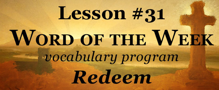 Word of the Week Lesson #31 – REDEEM