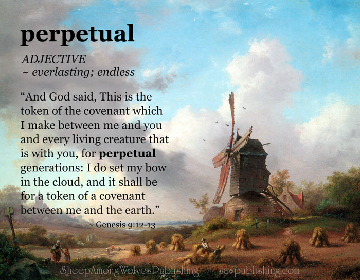 The Word of the Week Lesson #33 takes a look at Genesis 9:12-13 as we explore the meaning of the word PERPETUAL.