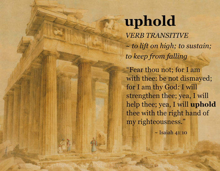 The Word of the Week Lesson #36 takes a look at Isaiah 41:10 as we explore the meaning of the word UPHOLD.