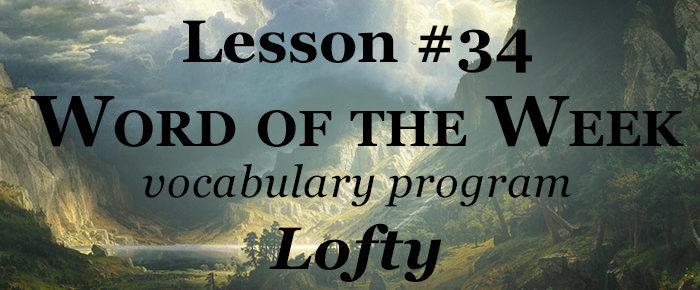 Word of the Week Lesson #34 – LOFTY