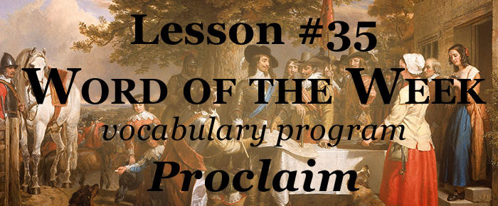 Word of the Week Lesson #35 – PROCLAIM