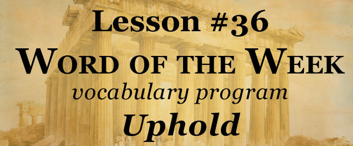 Word of the Week Lesson #36 – UPHOLD