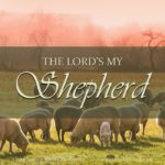 """The Lord's My Shepherd"" is an emblem of the legacy of English hymnody. Let's make it our priority to see that this great musical heritage is passed on to future generations."