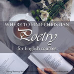 Whether you need simple stanzas to use for a copy work or memory work assignment; or are trying to find wholesome examples for a high school literature class, SAW Publishing offers valuable FREE access to Christian poems for English courses.