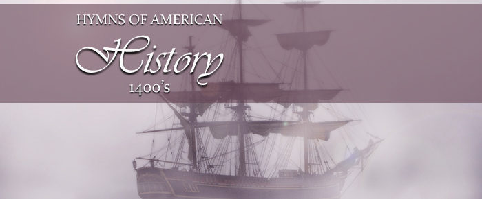The Hymns of American History – Columbus Discovers America (1400's)