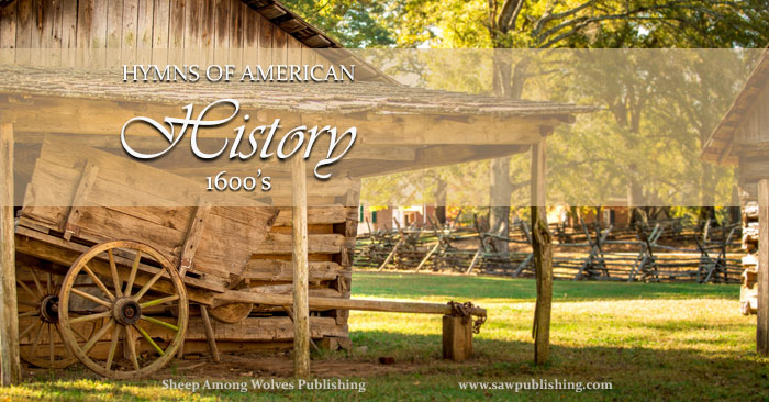 Hymns are a great supplemental tool to bring American history to life. This post takes a look at the days of the early settlers, and the hymn Now Thank We All Our God.