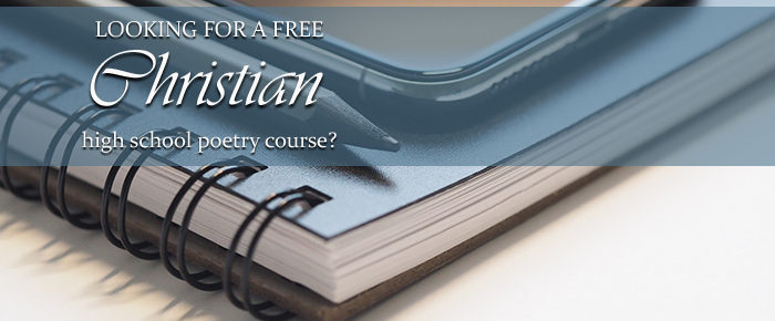 Are You Looking for a FREE Christian High School Poetry Course?