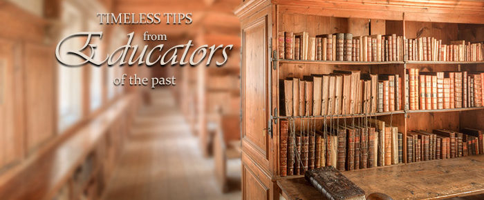 Timeless Tips from Educators of the Past