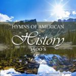 Hymns are a great supplemental tool to bring American history to life. This post takes a look at the days of early exploration, and the hymn All People That on Earth Do Dwell.