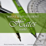 Math is a subject that all teachers want their students to do well at, but the truth of the matter is—sometimes your student hates it! So what do you do now?
