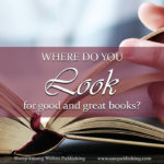 Where do you look for good and great books? Well-written, Christ-centered literature isn't always easy to locate, but it really does exist! SAW Publishing seeks to provide an interactive forum for sharing resources in the quest for worthwhile reading material.